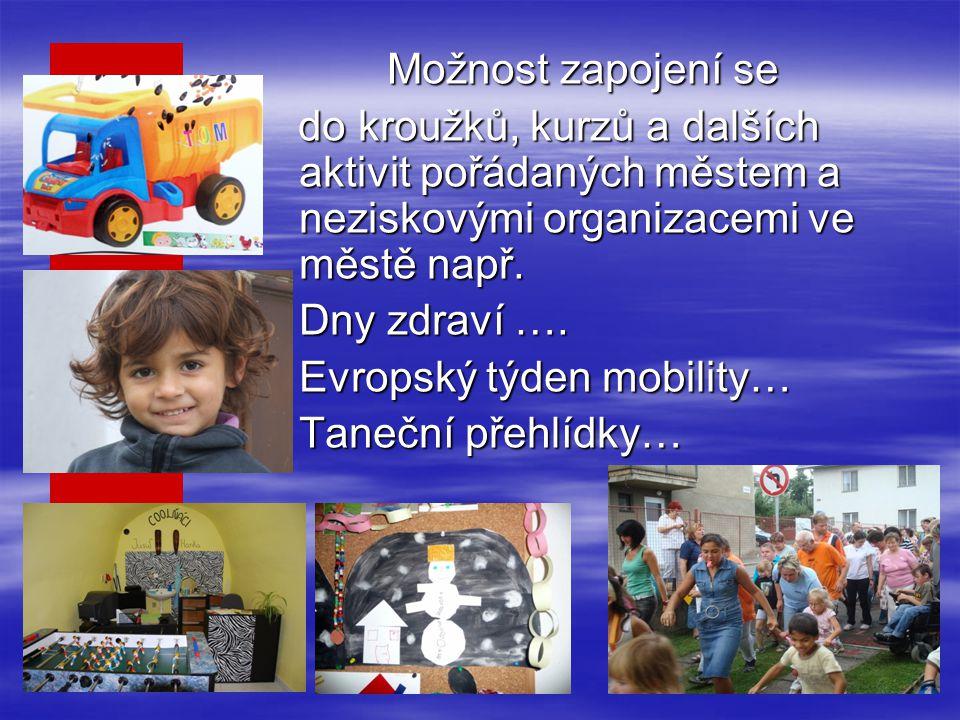 Možnost zapojení se do kroužků, kurzů a dalších aktivit pořádaných městem a neziskovými organizacemi ve městě např.