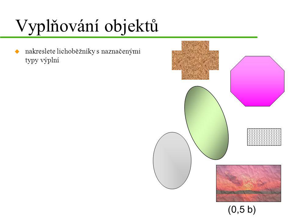 Vyplňování objektů (0,5 b)