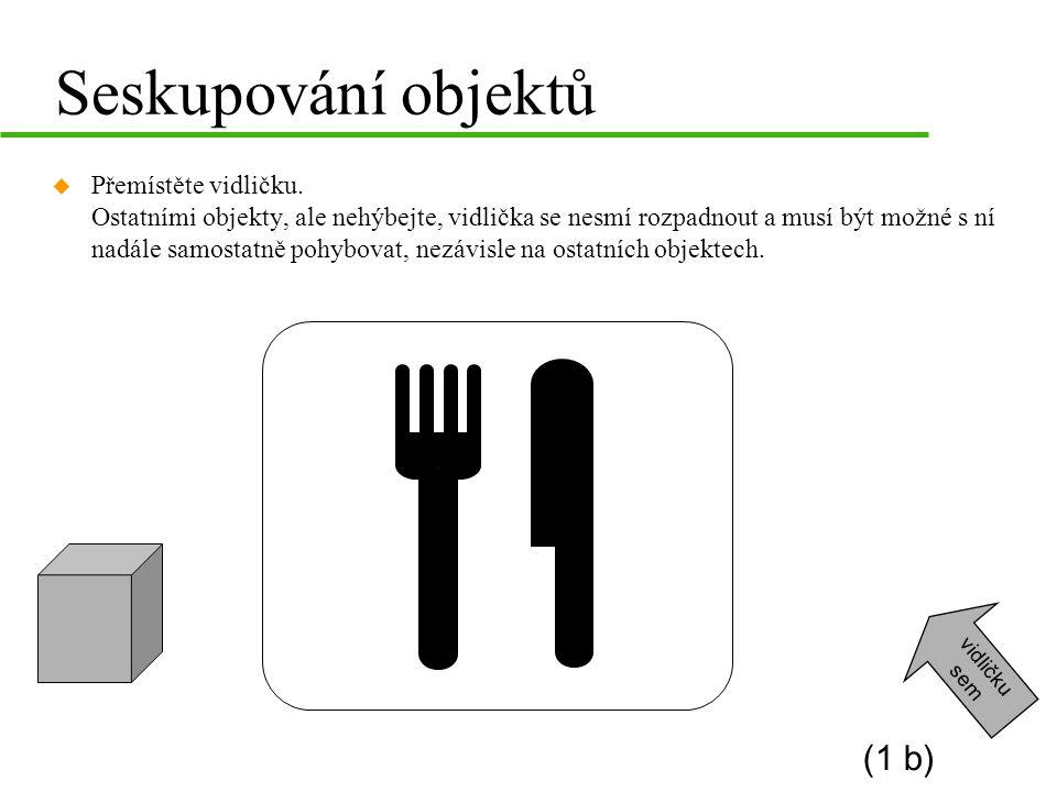 Seskupování objektů (1 b)