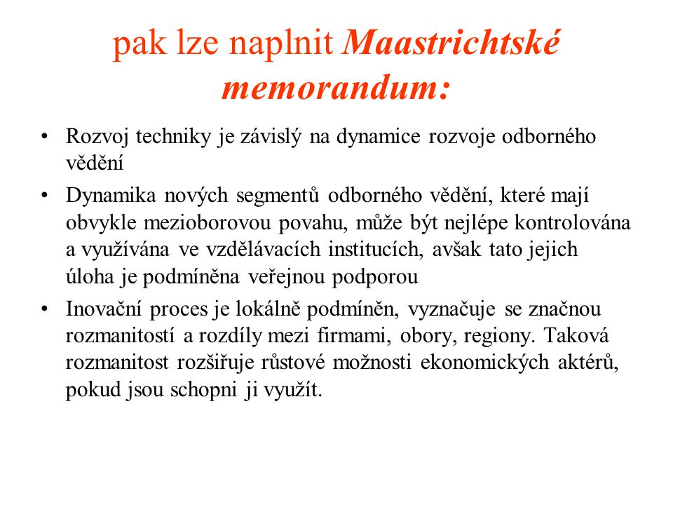 pak lze naplnit Maastrichtské memorandum: