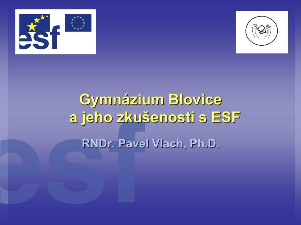 Gymnázium Blovice a jeho zkušenosti s ESF