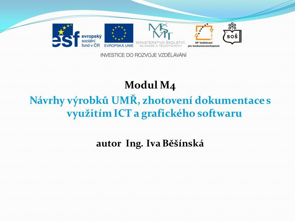 Modul M4 Návrhy výrobků UMŘ, zhotovení dokumentace s využitím ICT a grafického softwaru.