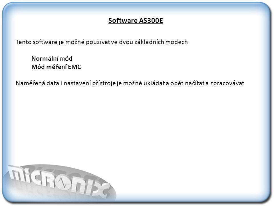 Software AS300E Tento software je možné používat ve dvou základních módech. Normální mód. Mód měření EMC.