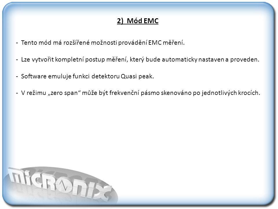 2) Mód EMC - Tento mód má rozšířené možnosti provádění EMC měření.