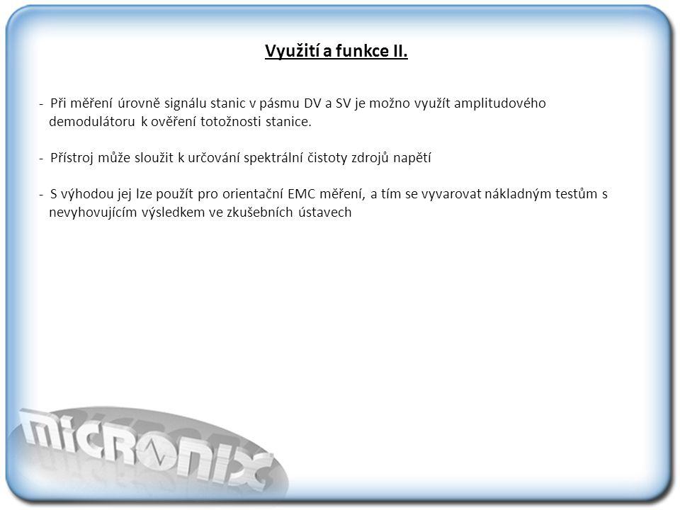 Využití a funkce II. - Při měření úrovně signálu stanic v pásmu DV a SV je možno využít amplitudového.
