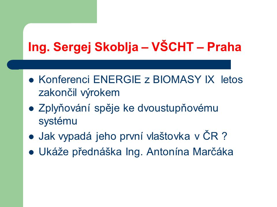 Ing. Sergej Skoblja – VŠCHT – Praha