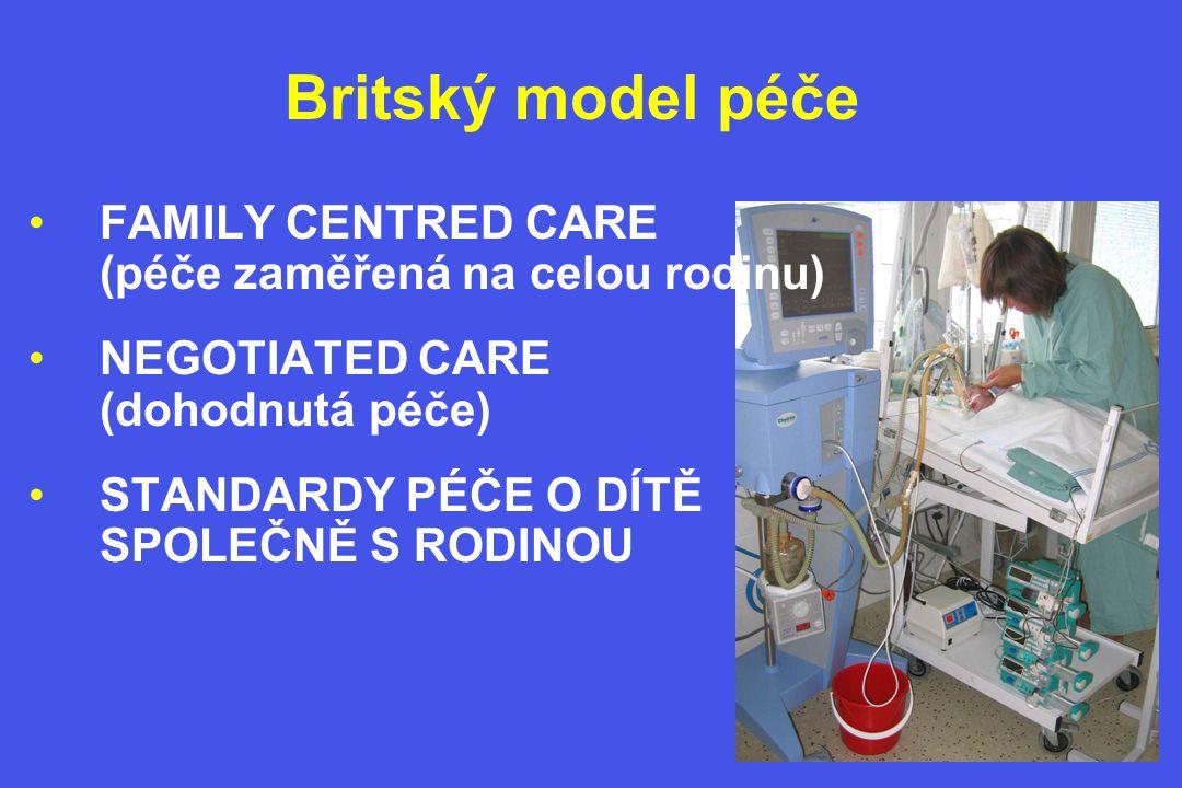 Britský model péče FAMILY CENTRED CARE (péče zaměřená na celou rodinu)