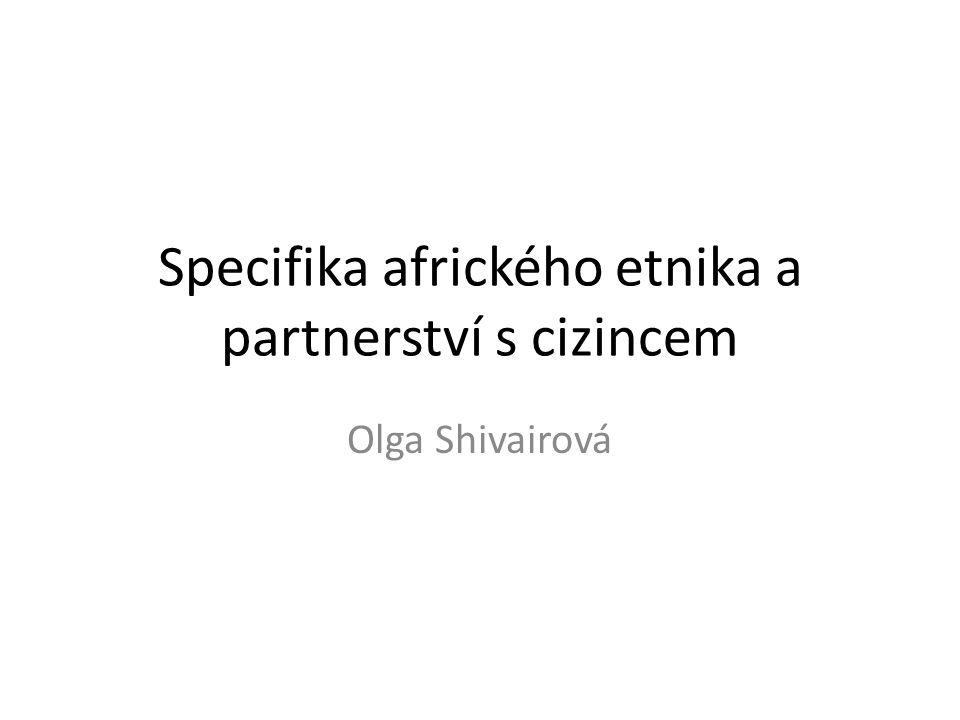 Specifika afrického etnika a partnerství s cizincem