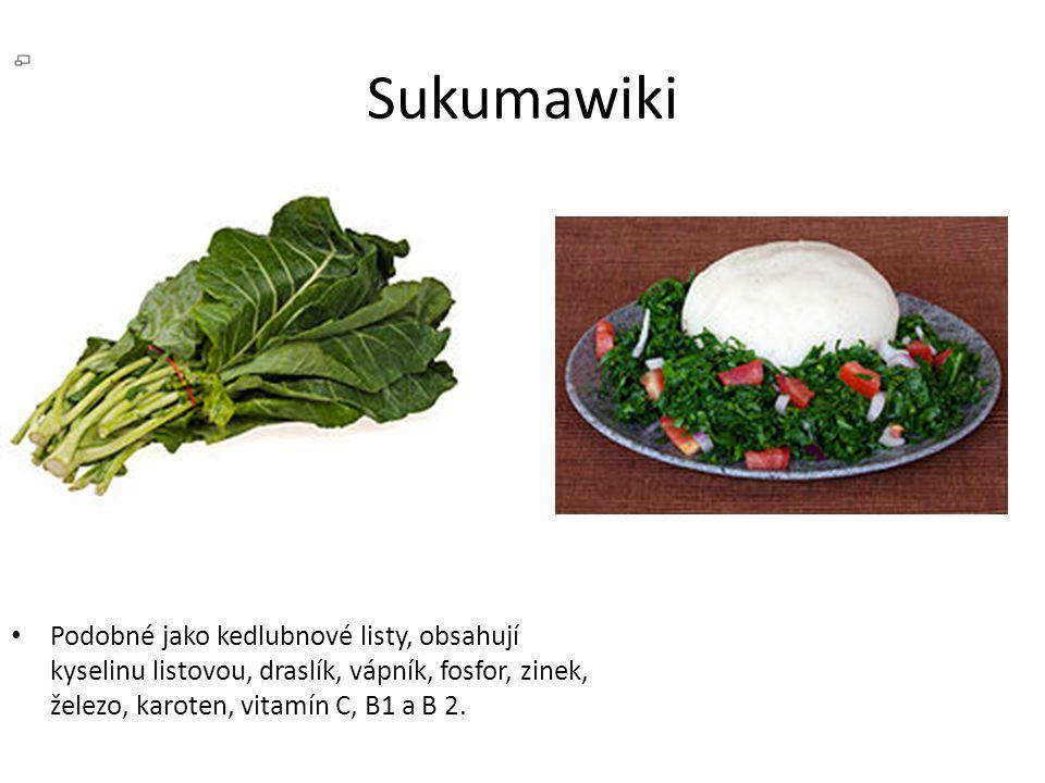Sukumawiki Podobné jako kedlubnové listy, obsahují kyselinu listovou, draslík, vápník, fosfor, zinek, železo, karoten, vitamín C, B1 a B 2.