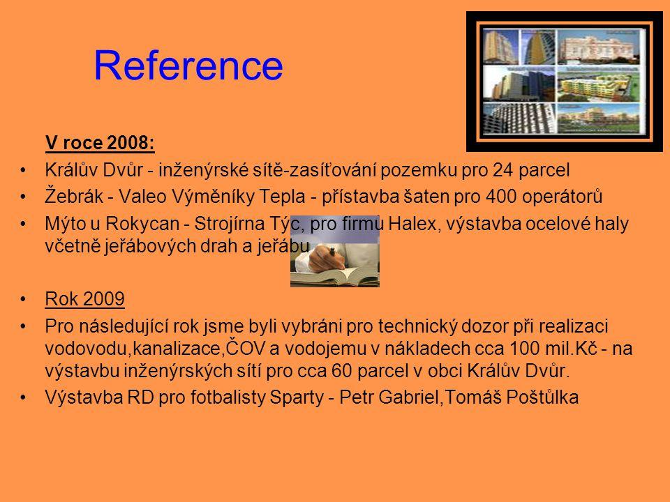 Reference V roce 2008: Králův Dvůr - inženýrské sítě-zasíťování pozemku pro 24 parcel.