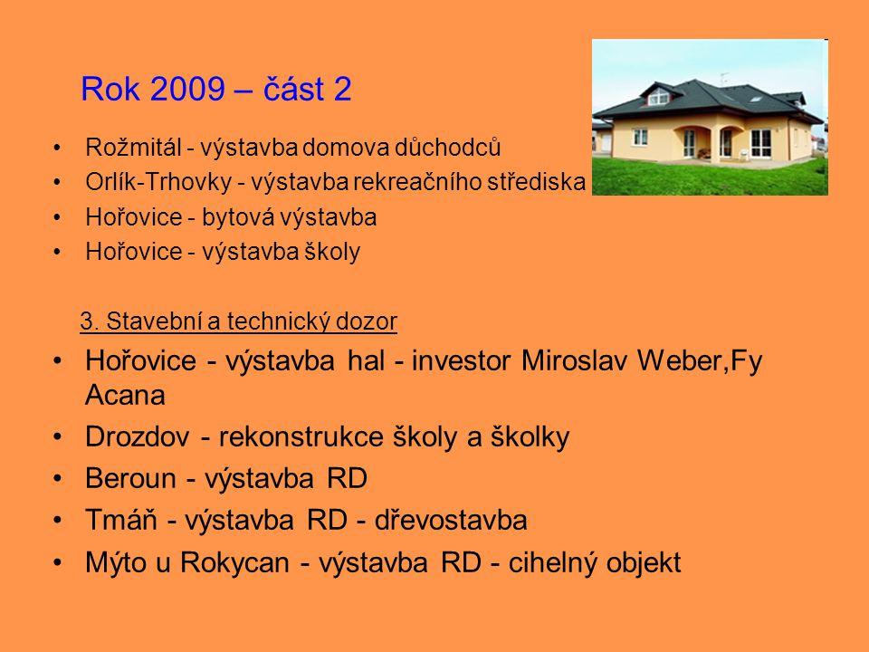 Rok 2009 – část 2 Rožmitál - výstavba domova důchodců. Orlík-Trhovky - výstavba rekreačního střediska.