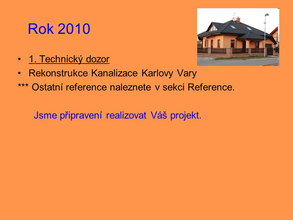 Rok 2010 1. Technický dozor Rekonstrukce Kanalizace Karlovy Vary
