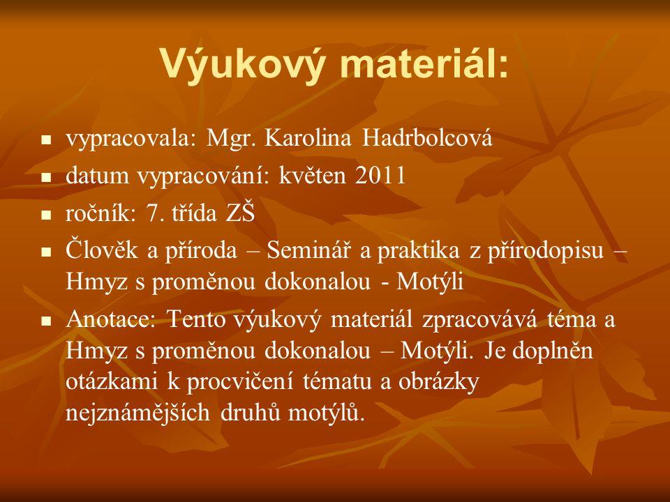 Výukový materiál: vypracovala: Mgr. Karolina Hadrbolcová