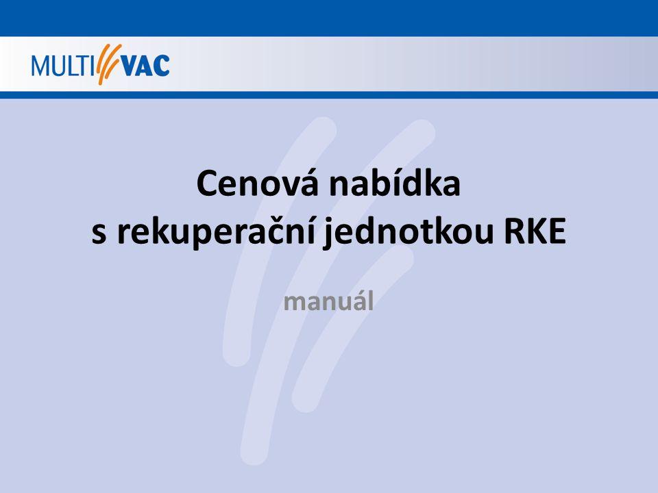 Cenová nabídka s rekuperační jednotkou RKE