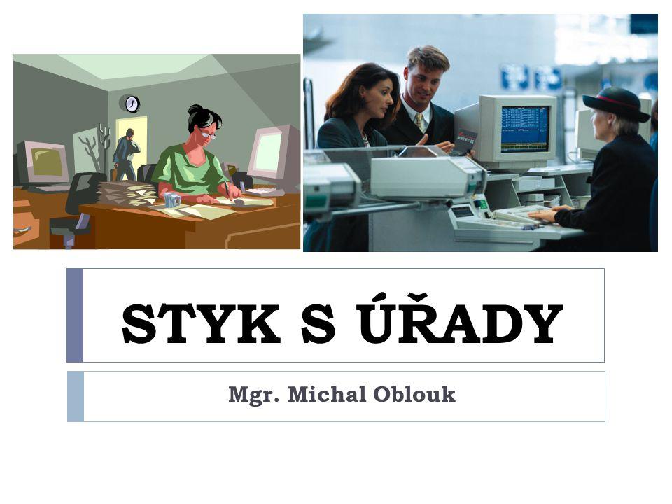STYK S ÚŘADY Mgr. Michal Oblouk