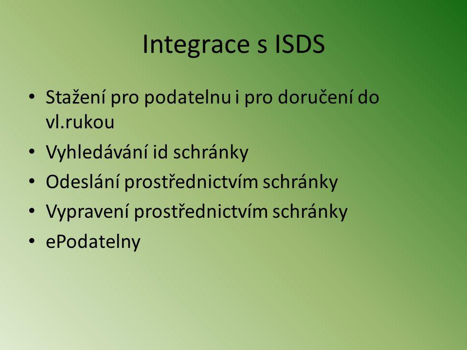 Integrace s ISDS Stažení pro podatelnu i pro doručení do vl.rukou