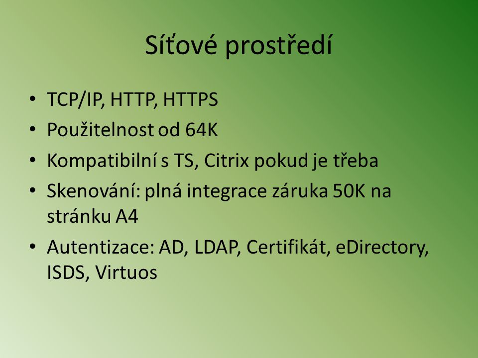 Síťové prostředí TCP/IP, HTTP, HTTPS Použitelnost od 64K