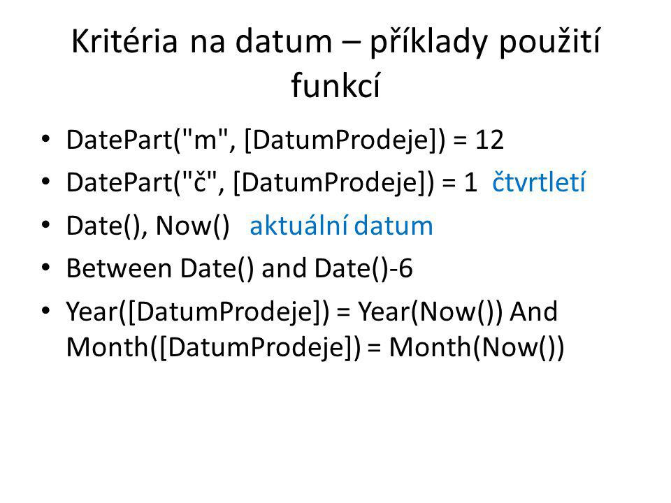 Kritéria na datum – příklady použití funkcí