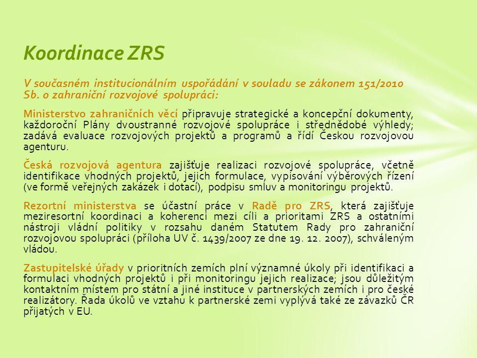 Koordinace ZRS V současném institucionálním uspořádání v souladu se zákonem 151/2010 Sb. o zahraniční rozvojové spolupráci: