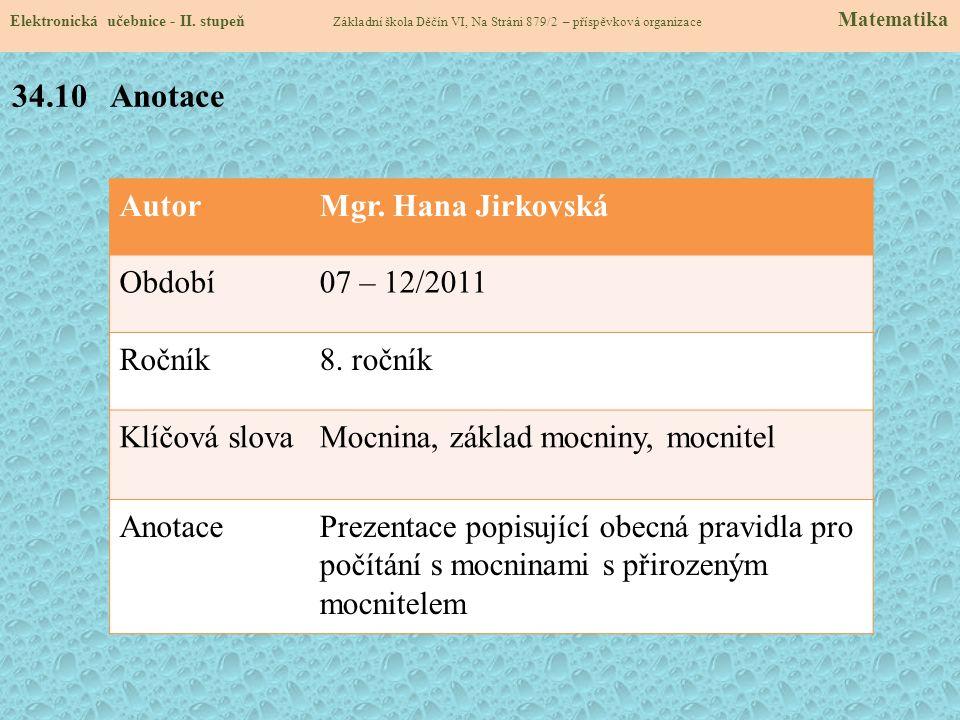 34.10 Anotace Autor Mgr. Hana Jirkovská Období 07 – 12/2011 Ročník