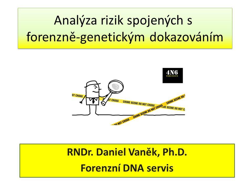 Analýza rizik spojených s forenzně-genetickým dokazováním