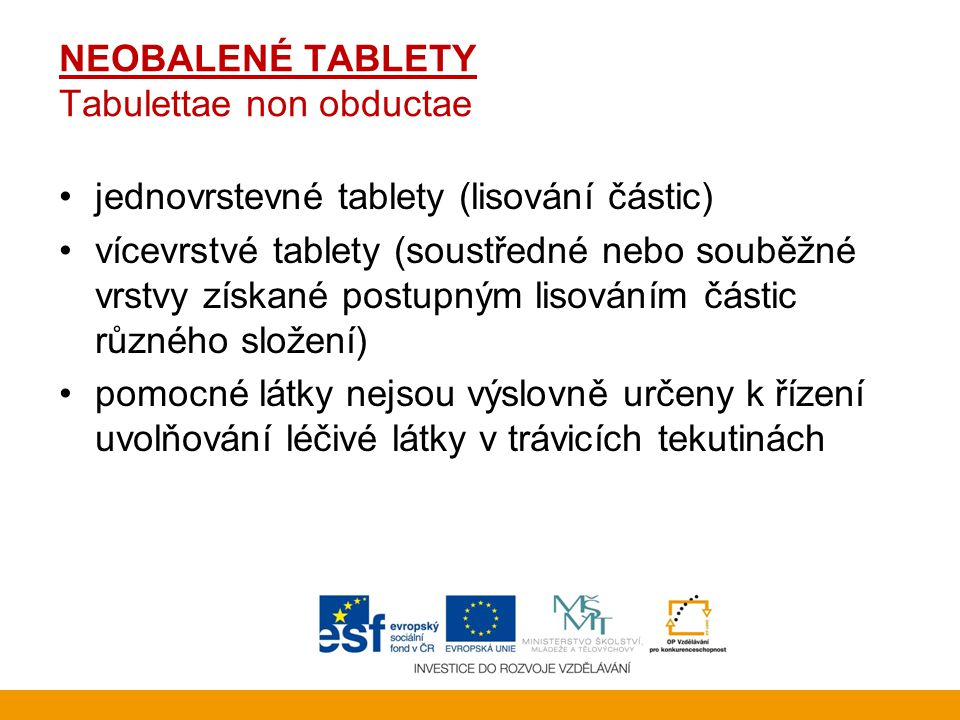 NEOBALENÉ TABLETY Tabulettae non obductae