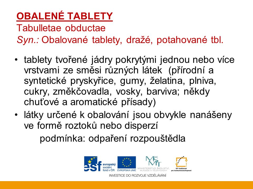 OBALENÉ TABLETY Tabulletae obductae Syn
