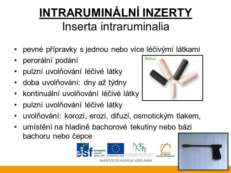 INTRARUMINÁLNÍ INZERTY Inserta intraruminalia