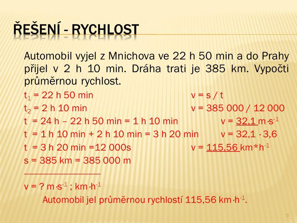 Řešení - rychlost t2 = 2 h 10 min v = 385 000 / 12 000