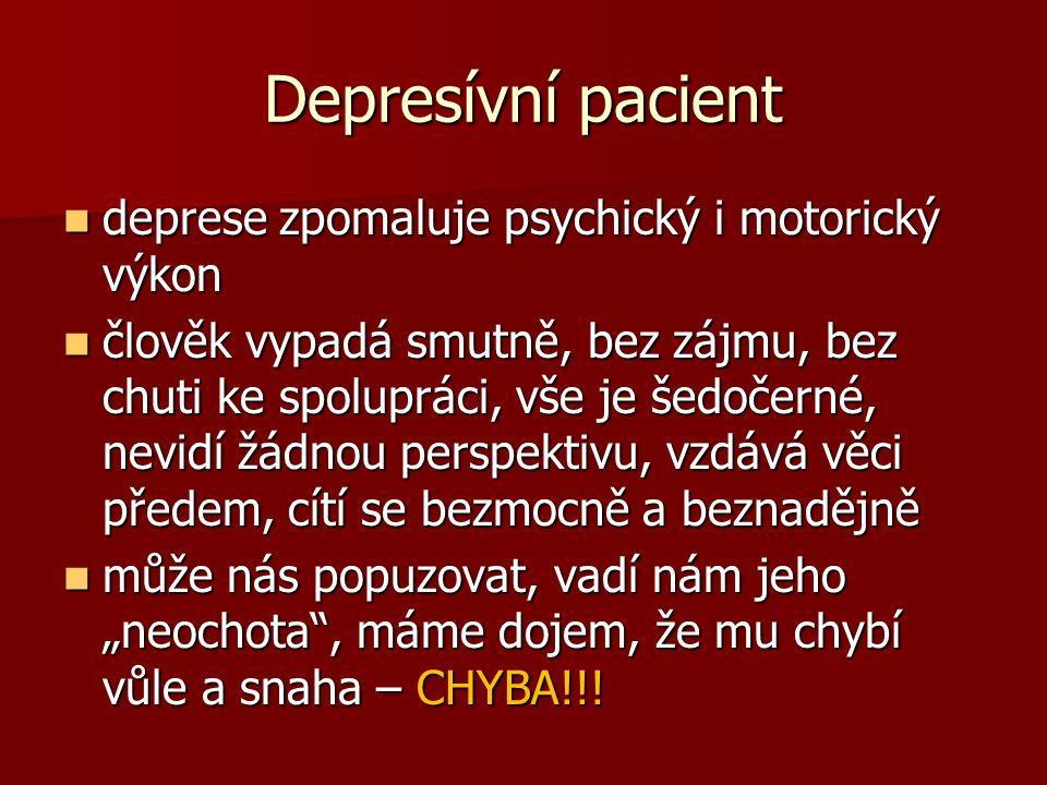 Depresívní pacient deprese zpomaluje psychický i motorický výkon