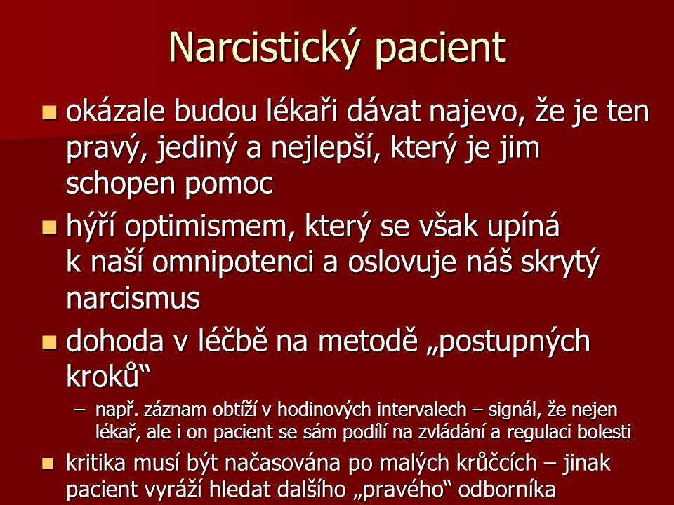 Narcistický pacient okázale budou lékaři dávat najevo, že je ten pravý, jediný a nejlepší, který je jim schopen pomoc.