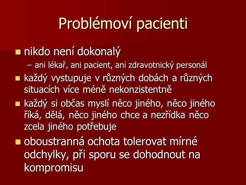 Problémoví pacienti nikdo není dokonalý