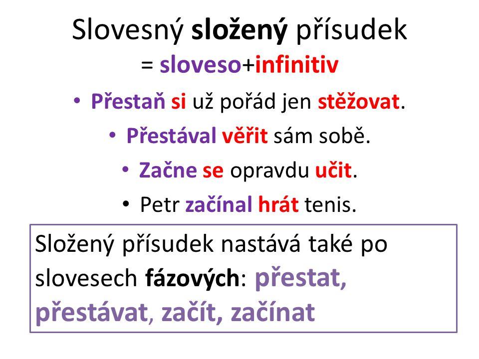 Slovesný složený přísudek = sloveso+infinitiv