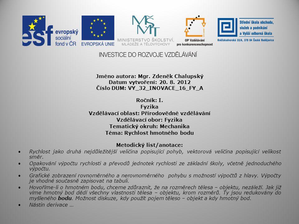 Jméno autora: Mgr. Zdeněk Chalupský Datum vytvoření: 20. 8. 2012