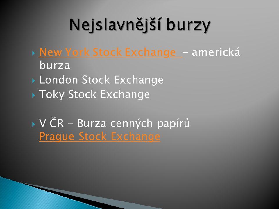 Nejslavnější burzy New York Stock Exchange - americká burza