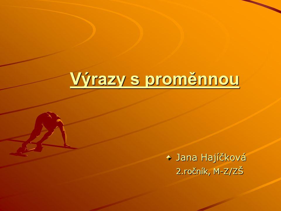 Výrazy s proměnnou Jana Hajíčková 2.ročník, M-Z/ZŠ