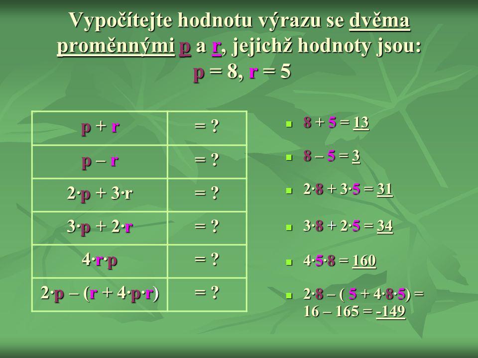 Vypočítejte hodnotu výrazu se dvěma proměnnými p a r, jejichž hodnoty jsou: p = 8, r = 5
