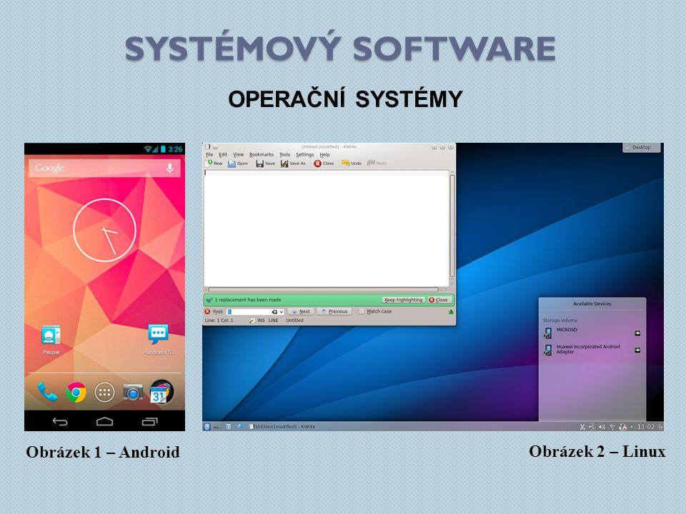 SYSTÉMOVÝ SOFTWARE OPERAČNÍ SYSTÉMY Obrázek 1 – Android