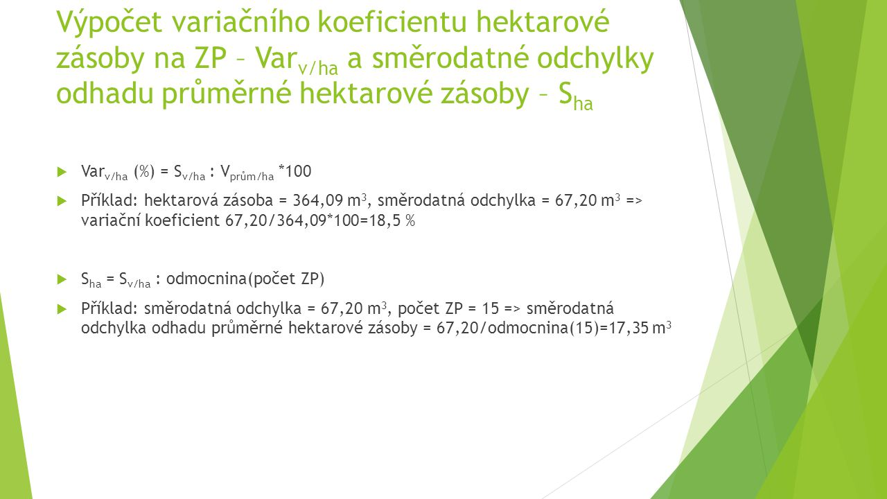 Výpočet variačního koeficientu hektarové zásoby na ZP – Varv/ha a směrodatné odchylky odhadu průměrné hektarové zásoby – Sha