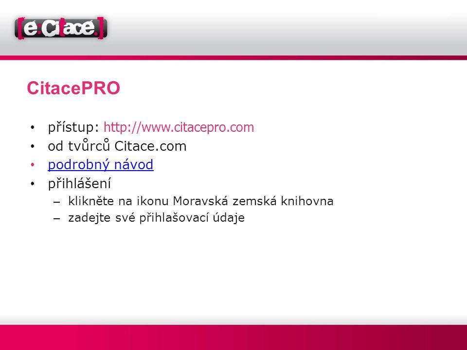 CitacePRO přístup: http://www.citacepro.com od tvůrců Citace.com