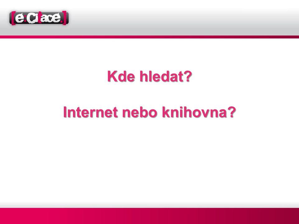 Kde hledat Internet nebo knihovna