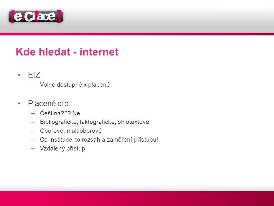 Kde hledat - internet EIZ Placené dtb Volně dostupné x placené