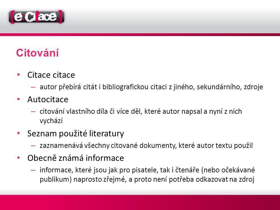 Citování Citace citace Autocitace Seznam použité literatury