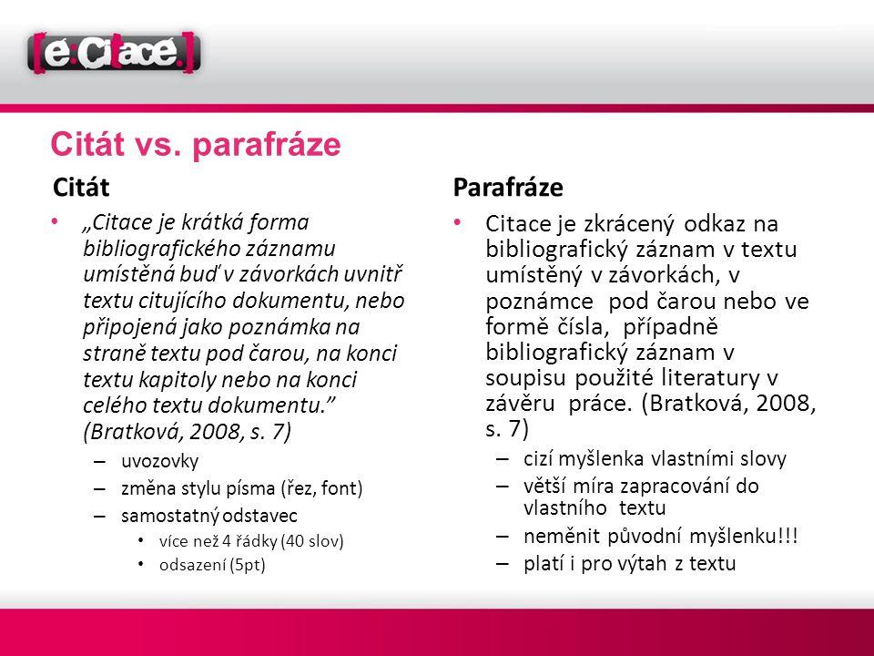 Citát vs. parafráze Citát Parafráze