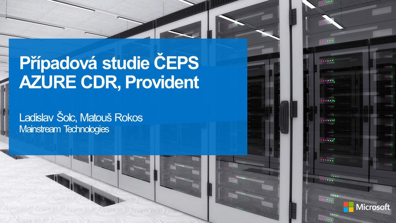 Případová studie ČEPS AZURE CDR, Provident