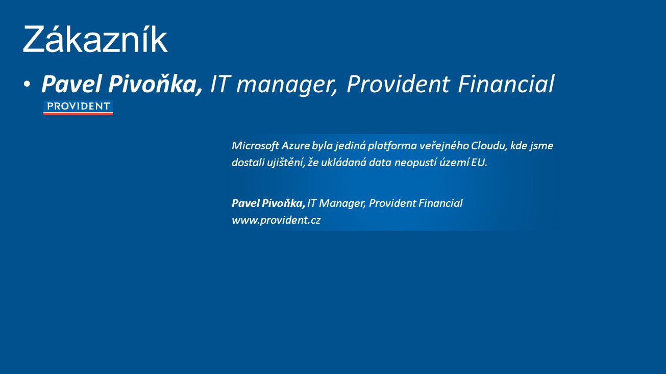 Zákazník Pavel Pivoňka, IT manager, Provident Financial