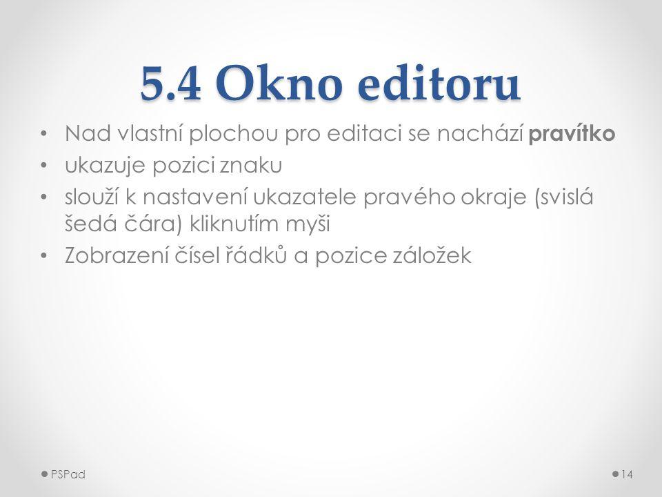 5.4 Okno editoru Nad vlastní plochou pro editaci se nachází pravítko
