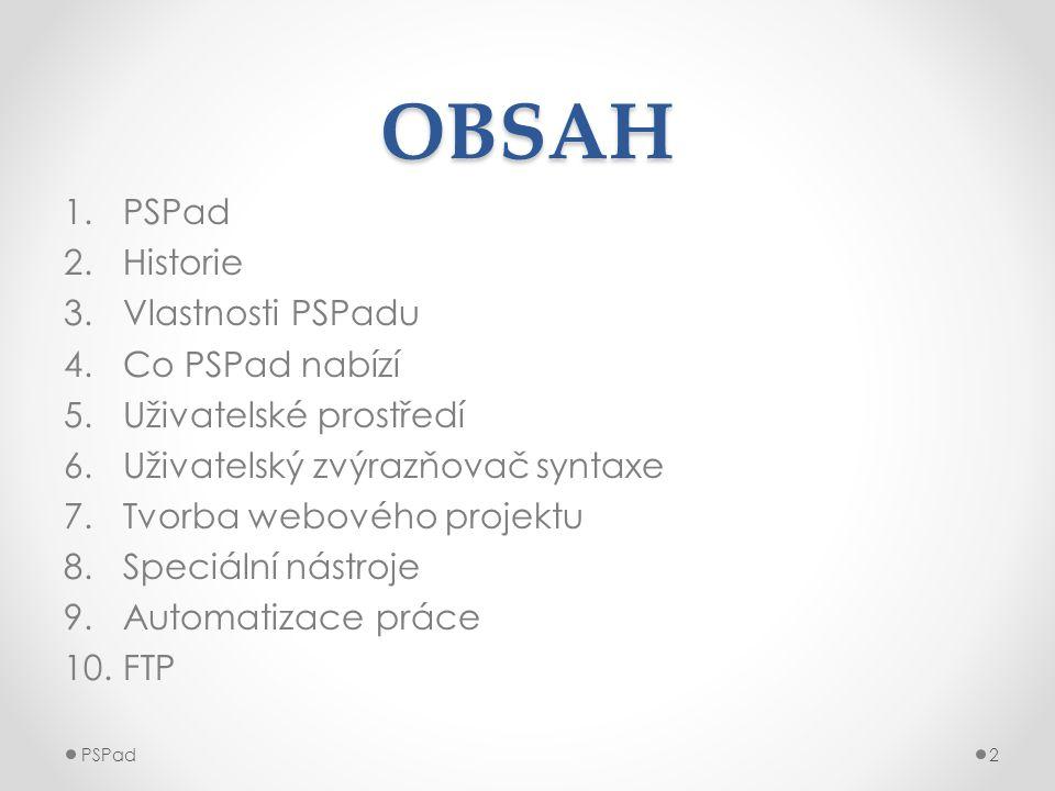 OBSAH PSPad Historie Vlastnosti PSPadu Co PSPad nabízí
