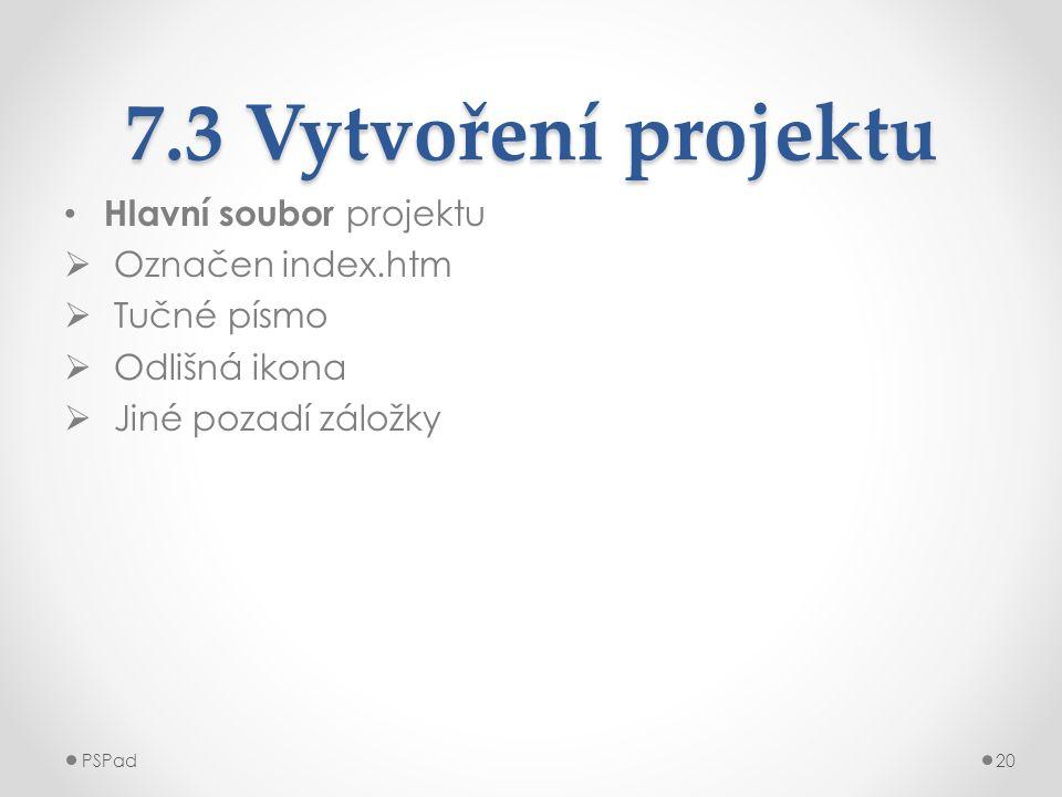 7.3 Vytvoření projektu Hlavní soubor projektu Označen index.htm