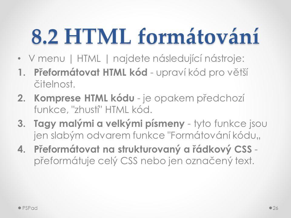 8.2 HTML formátování V menu | HTML | najdete následující nástroje:
